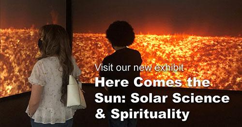 Here Comes the Sun Exhibit