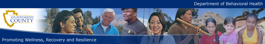 County of San Bernardino - Behavioral Health - Promoting Wellness, Recovery and Resilience