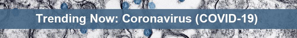 Trending Now: Coronavirus