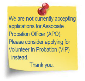 Image of note stating:We are not currently accepting applications for Associate Probation Officer (APO). Please consider applying for Volunteer In Probation (VIP) instead. Thank you.